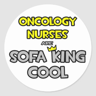 Oncology Nurses Are Sofa King Cool Classic Round Sticker