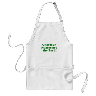 Oncology Nurses are the Best Adult Apron