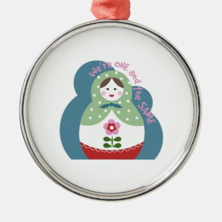 One And The Same Round Metal Christmas Ornament