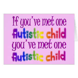 One Autistic Child Card