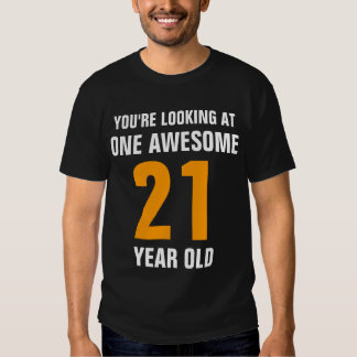 One Awesome 21 year old T Shirt