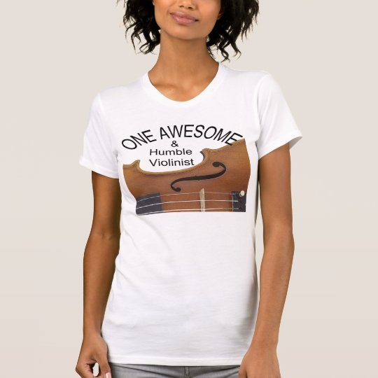 One Awesome & Humble Violinist T Shirt