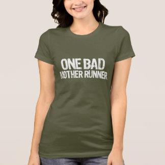 One bad mother runner T-Shirt