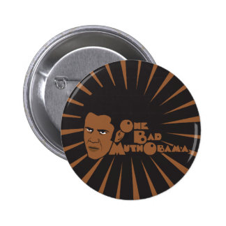 One bad muthaboama 2 inch round button