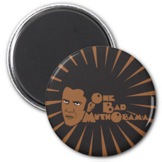 One bad muthaboama 2 inch round magnet