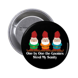 One By One The Gnomes Sanity Pinback Button