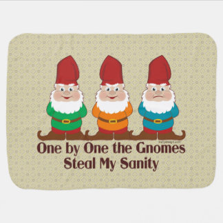 One by one the Gnomes steal my sanity Baby Blanket