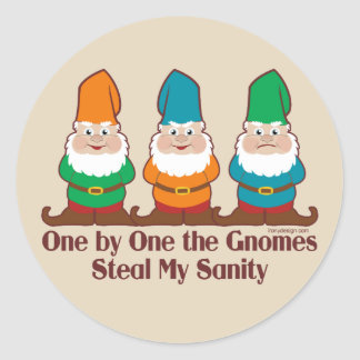 One By One The Gnomes Steal My Sanity Classic Round Sticker