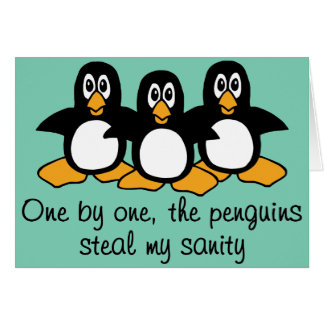 One by One The Penguins Funny Saying Design Card