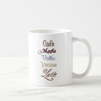 One Cafe Mocha Vodka Valium Latte Please Coffee Mug