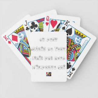 One can Guérir of All but not with no matter whom Bicycle Playing Cards