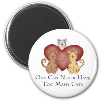One Can Never Have Too Many Cats 2 Inch Round Magnet