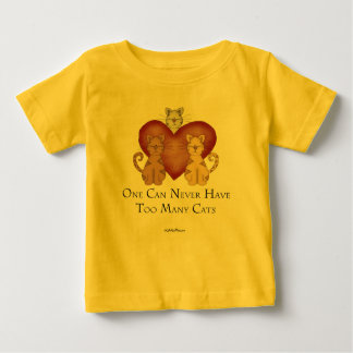 One Can Never Have Too Many Cats Baby T-Shirt