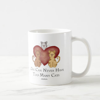 One Can Never Have Too Many Cats Classic White Coffee Mug