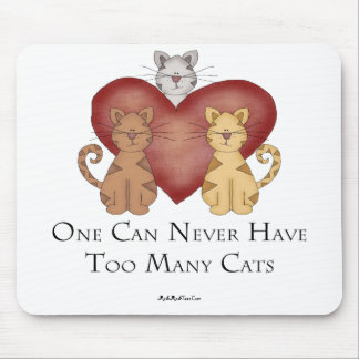 One Can Never Have Too Many Cats Mouse Pad