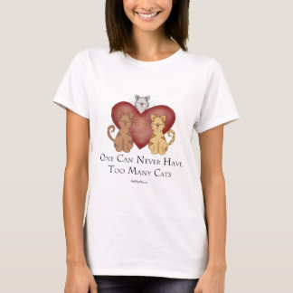 One Can Never Have Too Many Cats T-Shirt