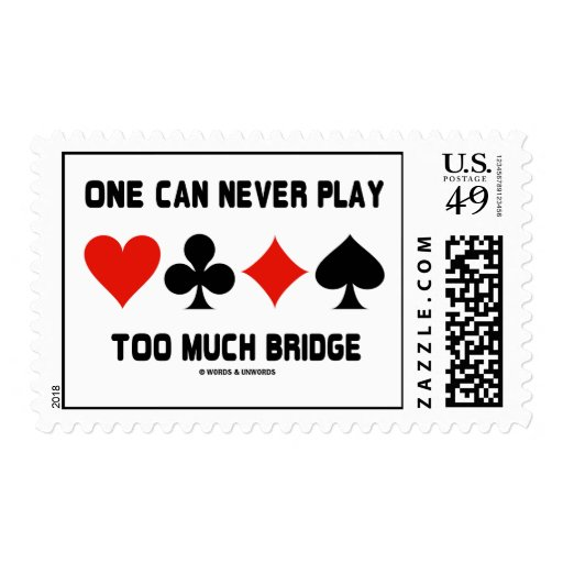 One Can Never Play Too Much Bridge (Card Suits) Postage Stamp