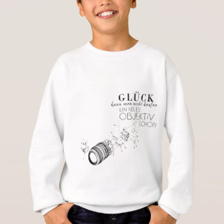 One cannot buy luck sweatshirt