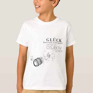 One cannot buy luck T-Shirt