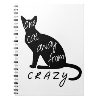 One cat away from CRAZY Notebook
