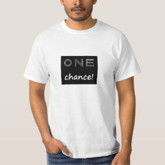 one chance apparels T-Shirt