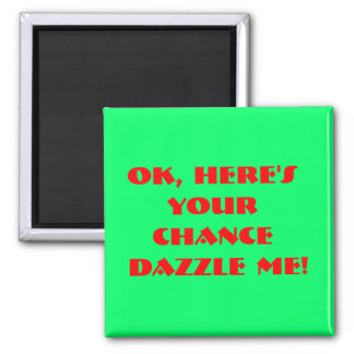 One Chance Refrigerator Magnet
