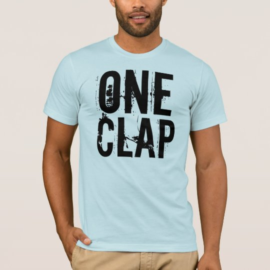 One Clap T-Shirt