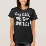 One cool big brother T-Shirt