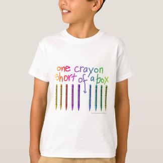 ONE CRAYON SHORT OF A BOX T-Shirt