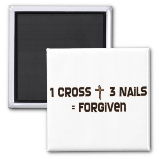 One cross three nails forgiven magnet