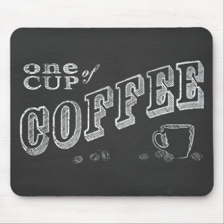 one cup of coffee CHALK ART Mouse Pad