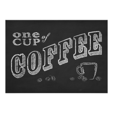 Coffee Themed one cup of coffee CHALK ART Poster
