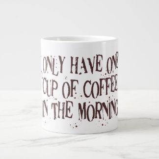 One Cup of Coffee Extra Large Mugs