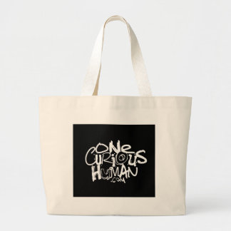 One Curious Human Large Tote Bag