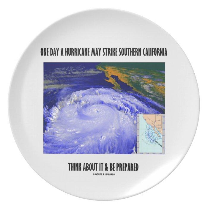 One Day A Hurricane May Strike Southern California Melamine Plate