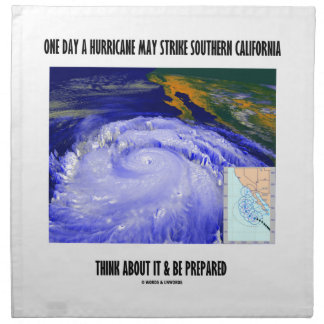One Day A Hurricane May Strike Southern California Printed Napkins