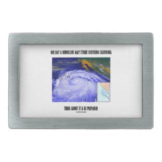 One Day A Hurricane May Strike Southern California Rectangular Belt Buckle
