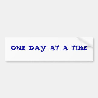 ONE DAY AT A TIME CAR BUMPER STICKER