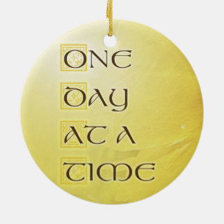 One Day at a Time Coreposis Ceramic Ornament