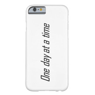 One day at a time encouraging barely there iPhone 6 case