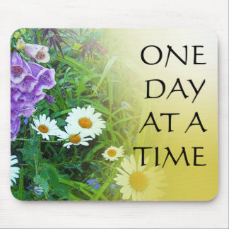 One Day at a Time Flower Garden Mouse Pad