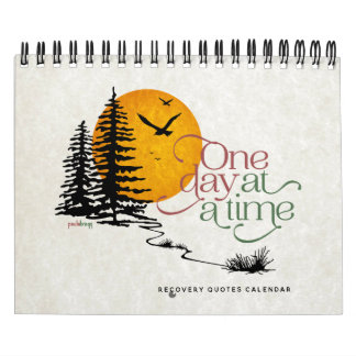 One Day at a Time Inspirational Recovery Quotes Calendar