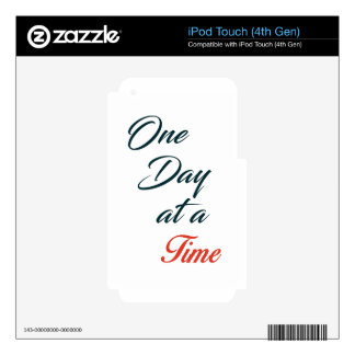 One Day at a time iPod Touch 4G Decals