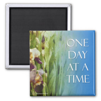 One Day at a Time Iris Magnet