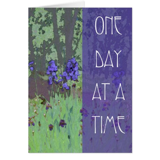 One Day at a Time Irises and Trees Card