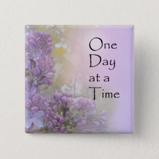 One Day at a Time Lilacs Button