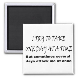 One Day At A Time 2 Inch Square Magnet