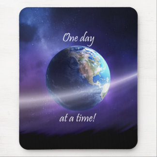 One Day At a Time Mouse Pad
