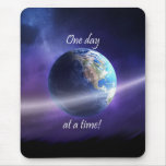 One Day At a Time Mouse Pads