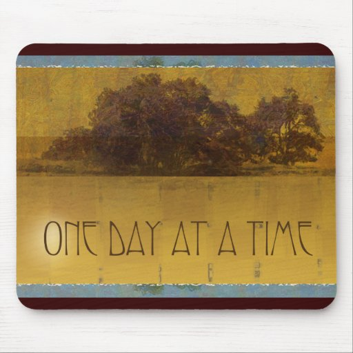 One Day at a Time Oaks by Lake Mouse Pad